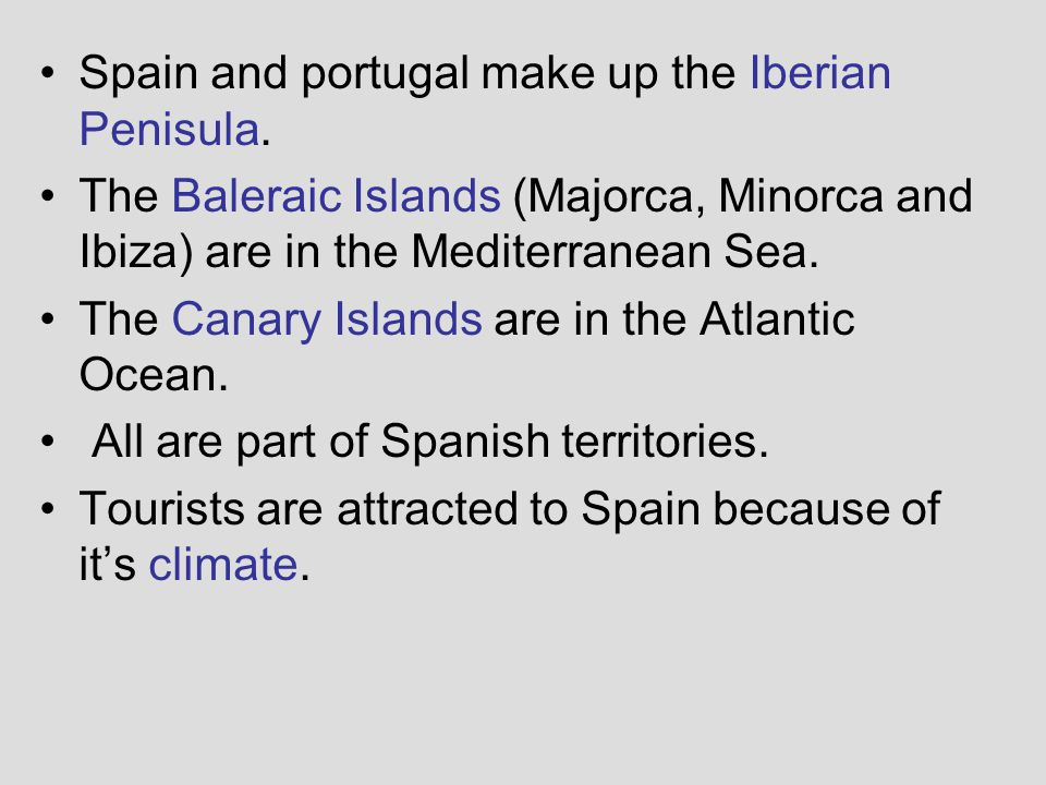 Spain and portugal make up the Iberian Penisula.