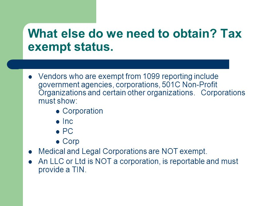What else do we need to obtain. Tax exempt status.