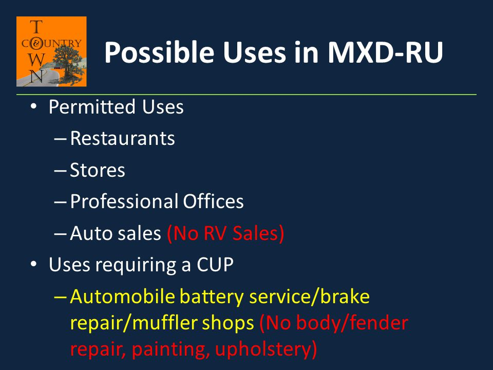 Permitted Uses – Restaurants – Stores – Professional Offices – Auto sales (No RV Sales) Uses requiring a CUP – Automobile battery service/brake repair