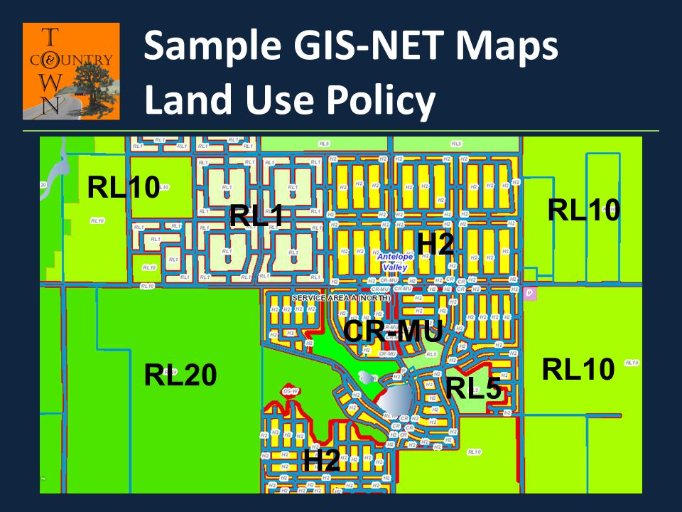 Sample GIS-NET Maps Land Use Policy H2 RL1 RL10 RL20 RL5 RL10 H2 CR-MU