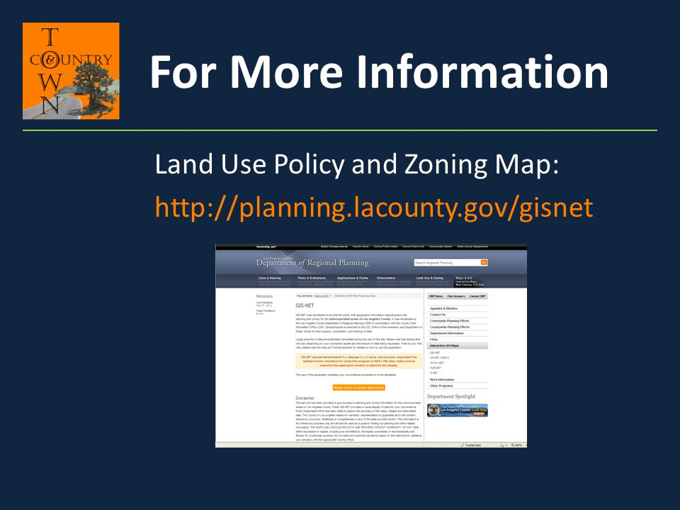 For More Information Land Use Policy and Zoning Map: http://planning.lacounty.gov/gisnet