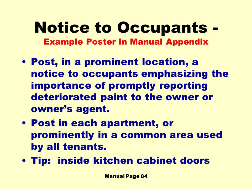 Manual Page 84 Notice to Occupants - Example Poster in Manual Appendix Post, in a prominent location, a notice to occupants emphasizing the importance