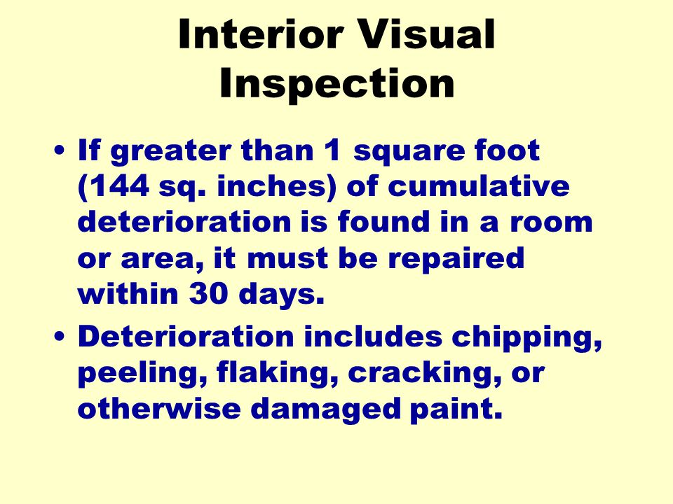 Interior Visual Inspection If greater than 1 square foot (144 sq.