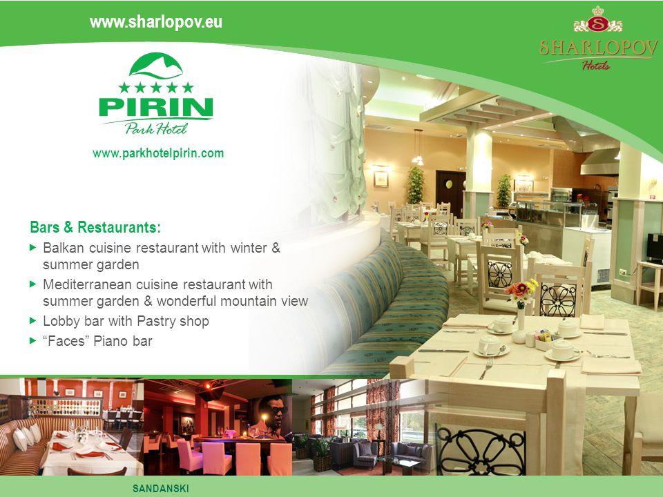 Bars & Restaurants: Balkan cuisine restaurant with winter & summer garden Mediterranean cuisine restaurant with summer garden & wonderful mountain vie