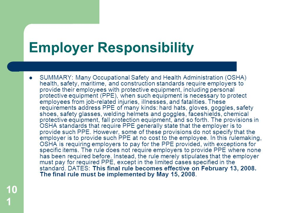 101 Employer Responsibility SUMMARY: Many Occupational Safety and Health Administration (OSHA) health, safety, maritime, and construction standards re