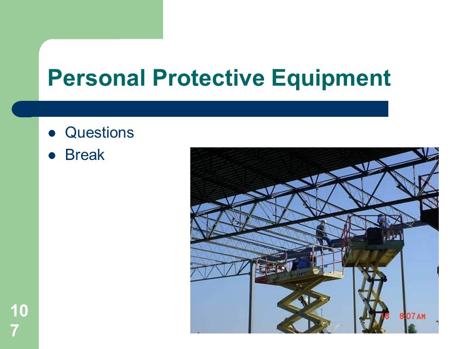 107 Personal Protective Equipment Questions Break