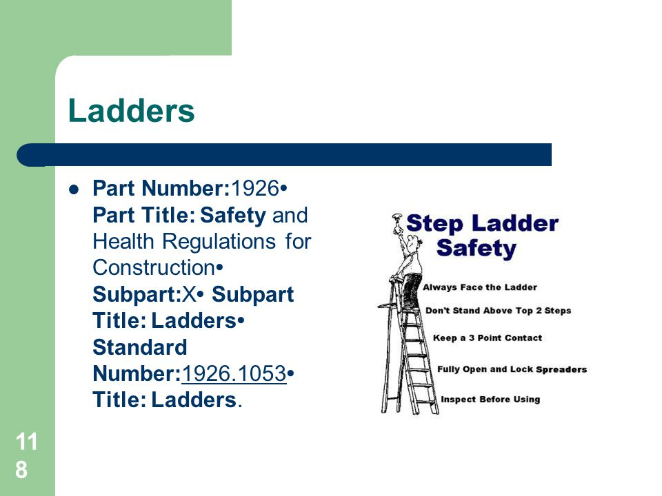 118 Ladders Part Number:1926 Part Title: Safety and Health Regulations for Construction Subpart:X Subpart Title: Ladders Standard Number:1926.1053 Tit