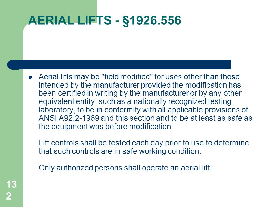 132 AERIAL LIFTS - §1926.556 Aerial lifts may be