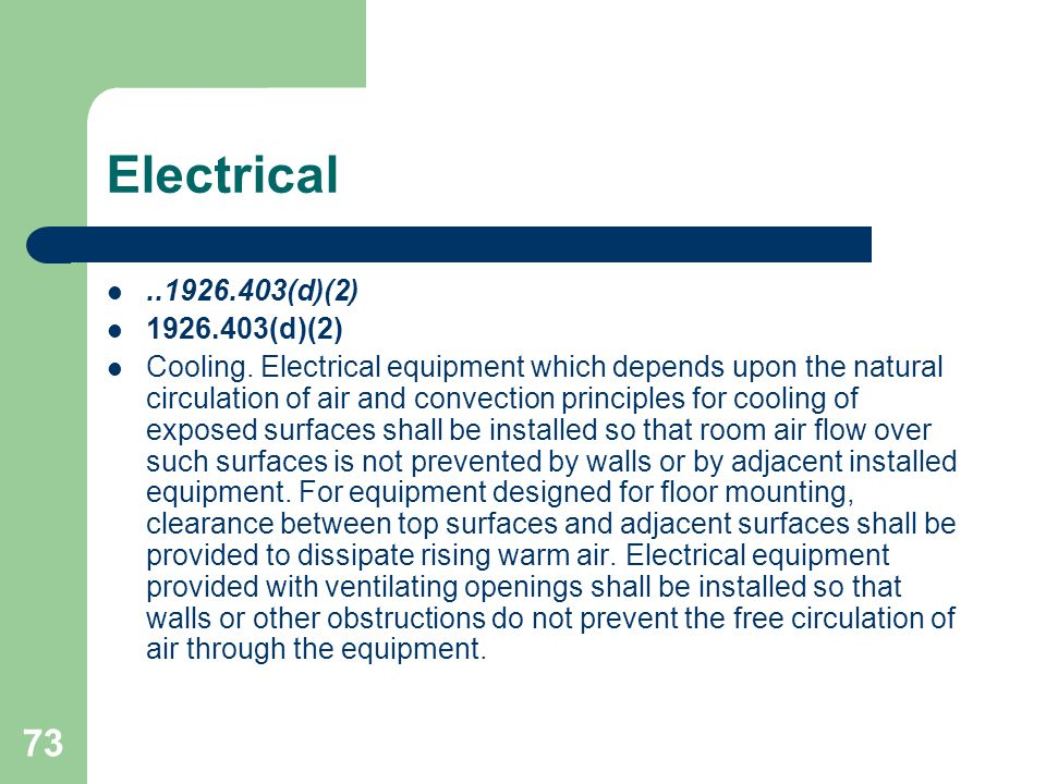 73 Electrical..1926.403(d)(2) 1926.403(d)(2) Cooling. Electrical equipment which depends upon the natural circulation of air and convection principles