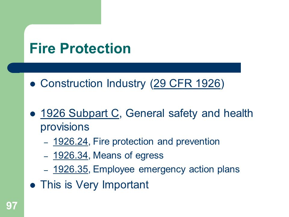 97 Fire Protection Construction Industry (29 CFR 1926)29 CFR 1926 1926 Subpart C, General safety and health provisions 1926 Subpart C – 1926.24, Fire