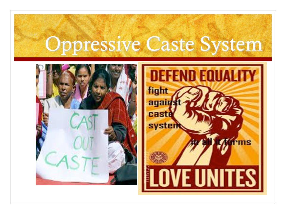 Oppressive Caste System
