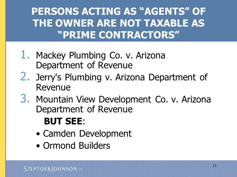 11 PERSONS ACTING AS AGENTS OF THE OWNER ARE NOT TAXABLE AS PRIME CONTRACTORS 1.