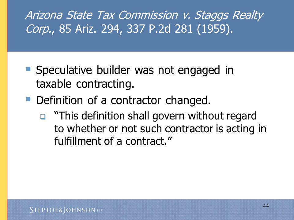 44 Arizona State Tax Commission v. Staggs Realty Corp., 85 Ariz.