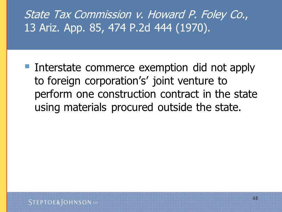 48 State Tax Commission v. Howard P. Foley Co., 13 Ariz.