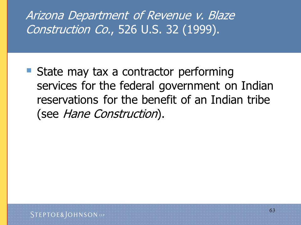 63 Arizona Department of Revenue v. Blaze Construction Co., 526 U.S.