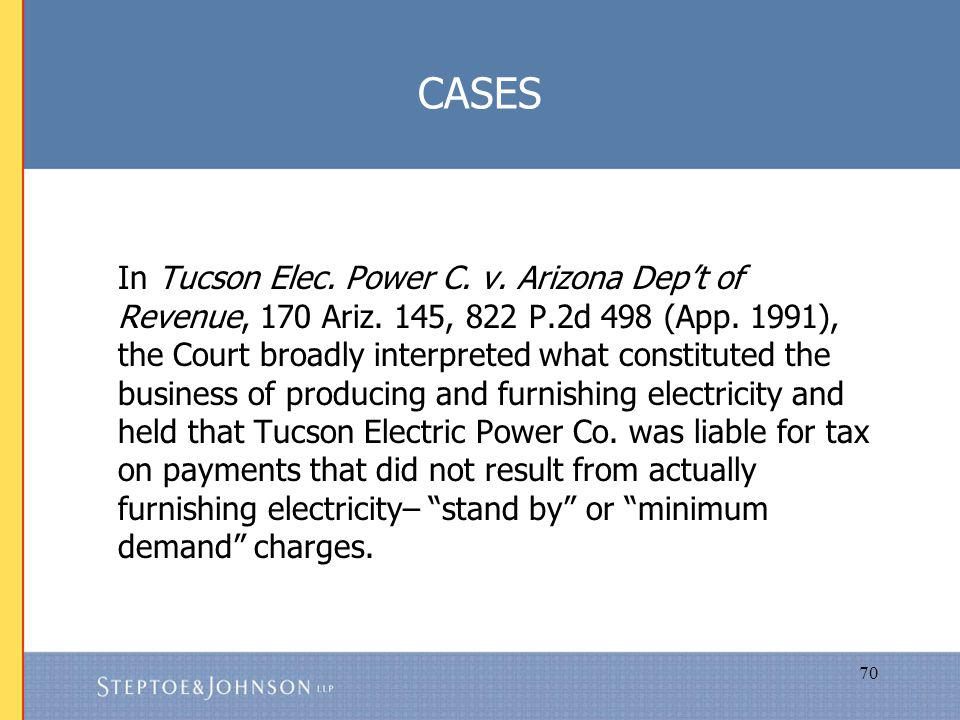 70 CASES In Tucson Elec. Power C. v. Arizona Dept of Revenue, 170 Ariz.