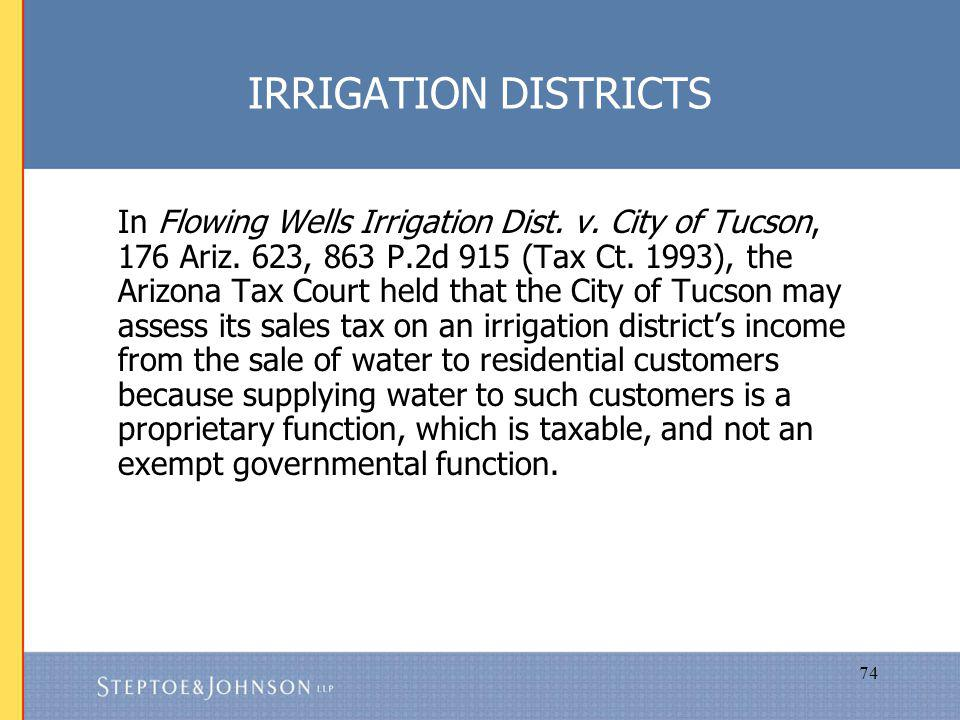 74 IRRIGATION DISTRICTS In Flowing Wells Irrigation Dist.
