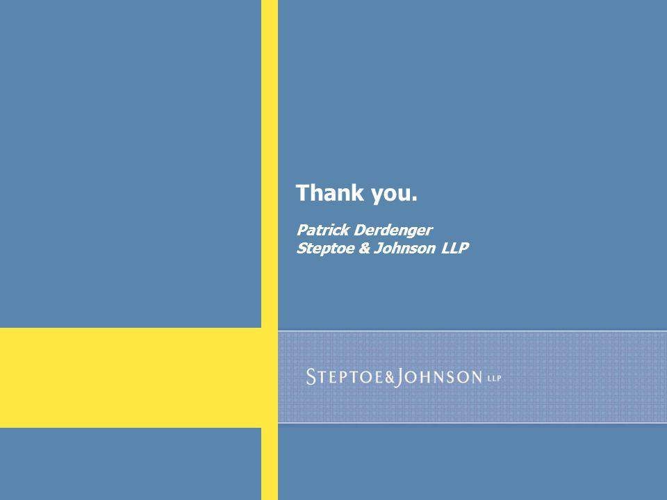 99 Thank you. Patrick Derdenger Steptoe & Johnson LLP