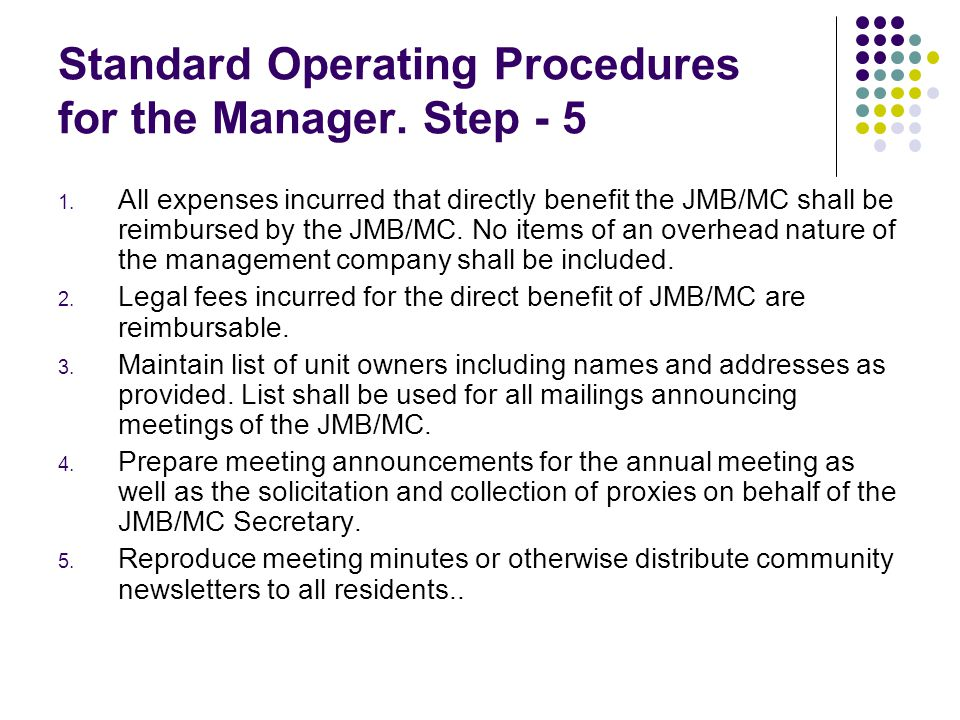Standard Operating Procedures for the Manager. Step - 5 1. All expenses incurred that directly benefit the JMB/MC shall be reimbursed by the JMB/MC. N