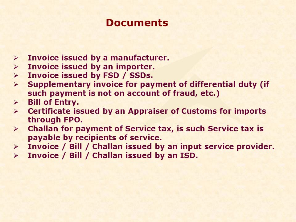 Documents Invoice issued by a manufacturer. Invoice issued by an importer.