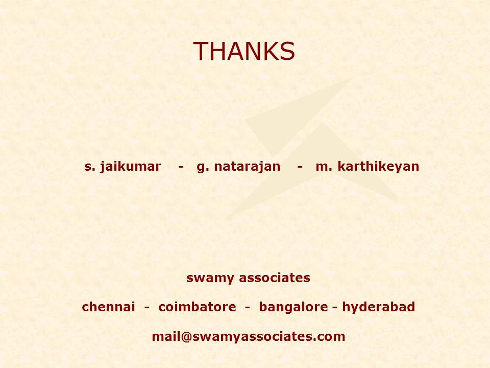 THANKS s. jaikumar - g. natarajan - m. karthikeyan swamy associates chennai - coimbatore - bangalore - hyderabad mail@swamyassociates.com