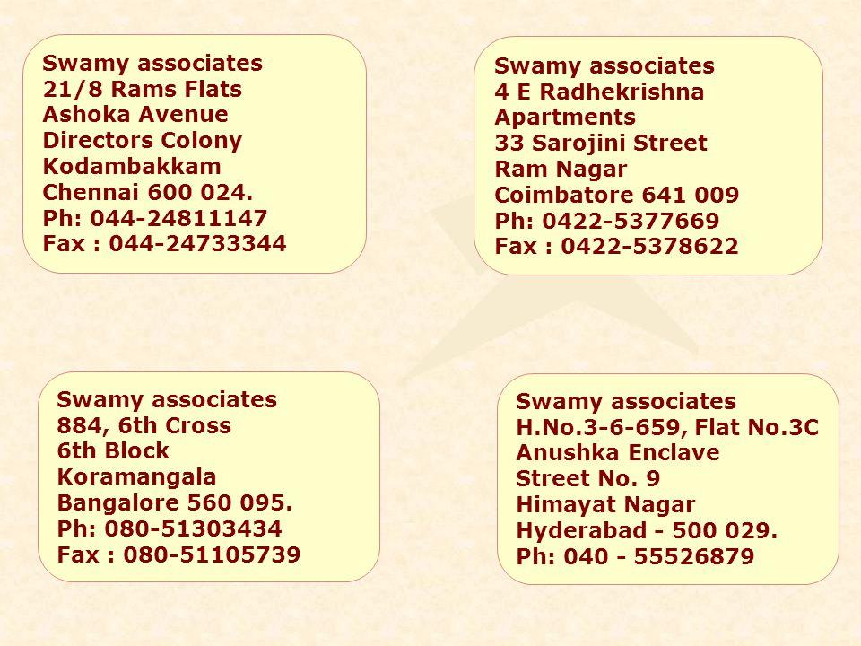 Swamy associates 21/8 Rams Flats Ashoka Avenue Directors Colony Kodambakkam Chennai 600 024. Ph: 044-24811147 Fax : 044-24733344 Swamy associates 4 E