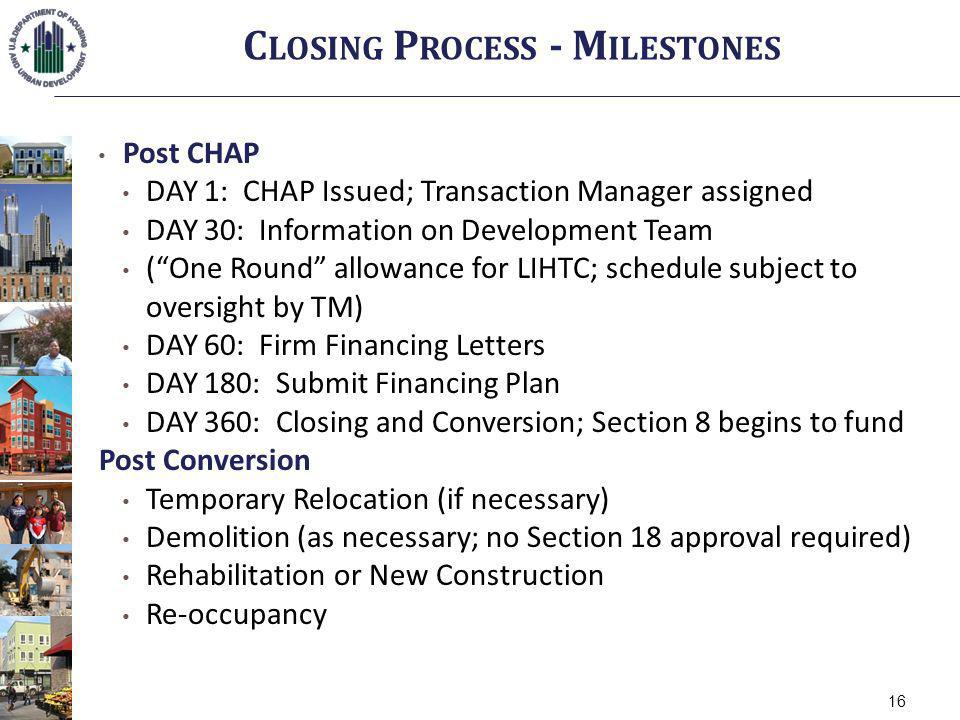 Post CHAP DAY 1: CHAP Issued; Transaction Manager assigned DAY 30: Information on Development Team (One Round allowance for LIHTC; schedule subject to