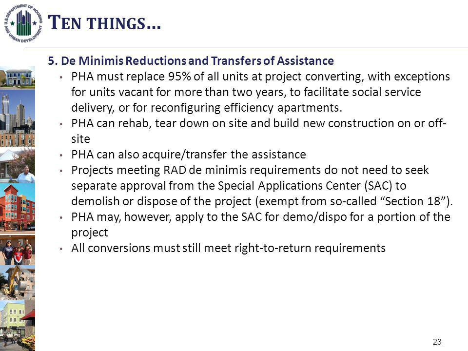 5. De Minimis Reductions and Transfers of Assistance PHA must replace 95% of all units at project converting, with exceptions for units vacant for mor