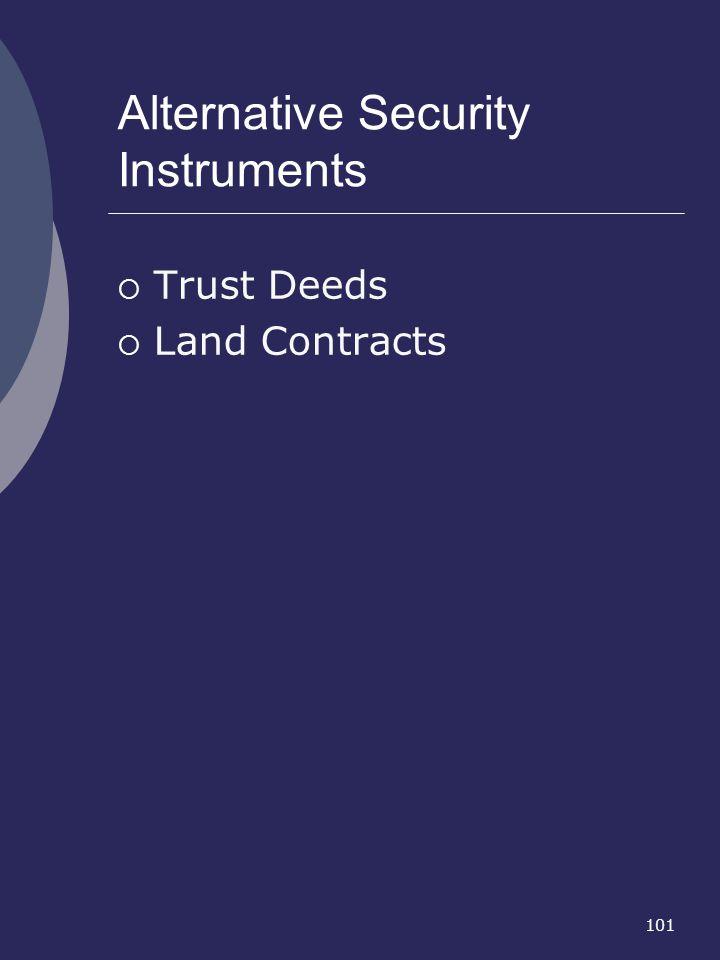 101 Alternative Security Instruments Trust Deeds Land Contracts