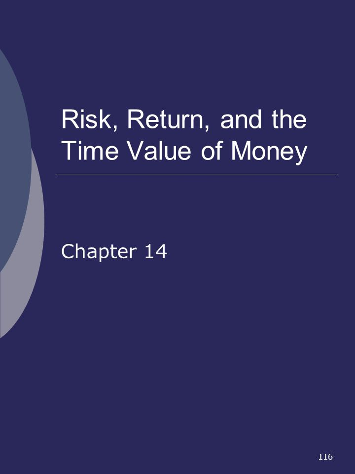 116 Risk, Return, and the Time Value of Money Chapter 14