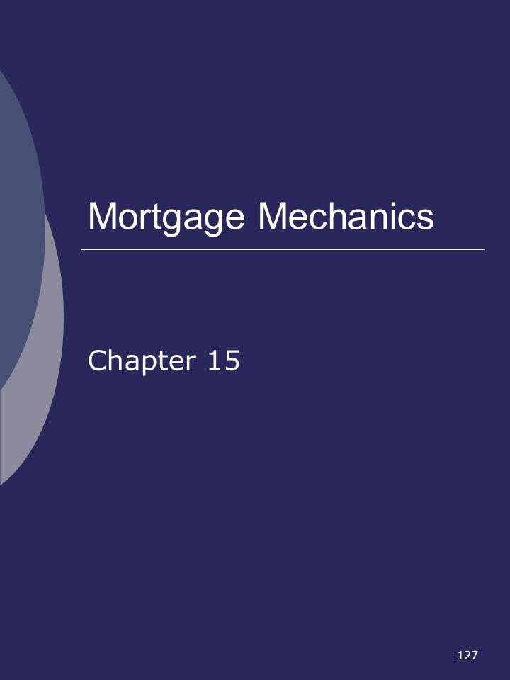 127 Mortgage Mechanics Chapter 15