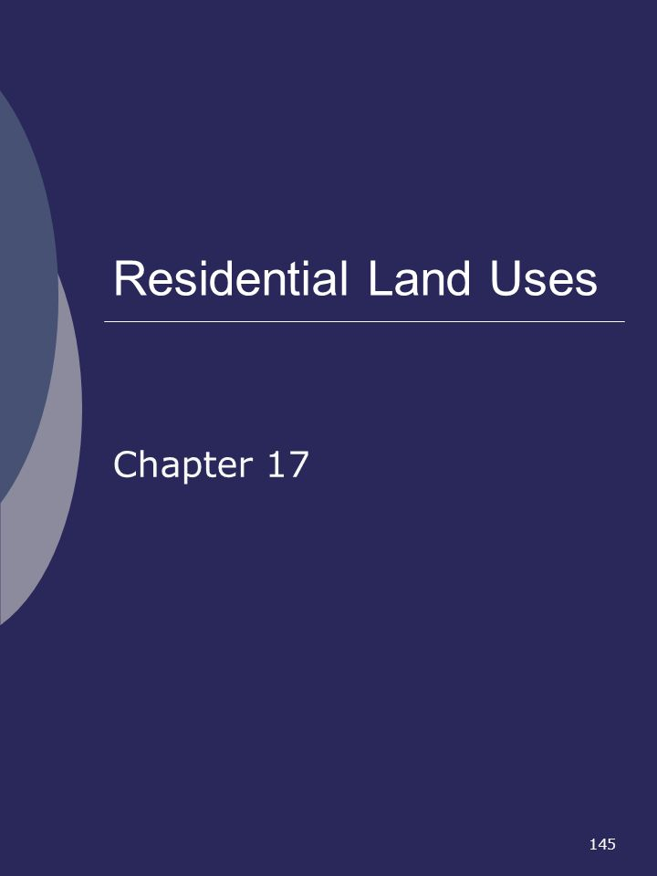 145 Residential Land Uses Chapter 17