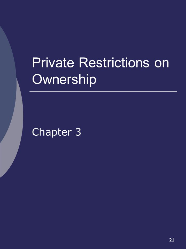 21 Private Restrictions on Ownership Chapter 3