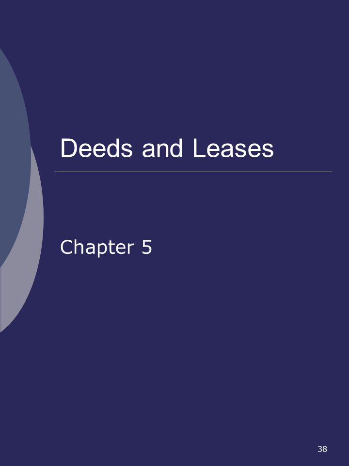 38 Deeds and Leases Chapter 5