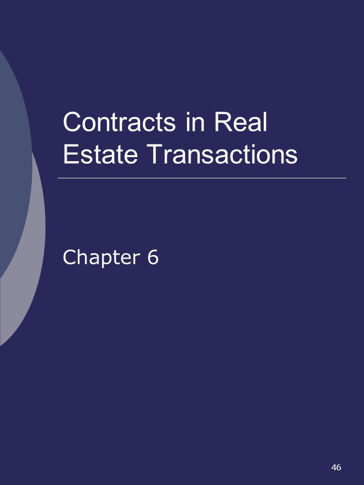 46 Contracts in Real Estate Transactions Chapter 6