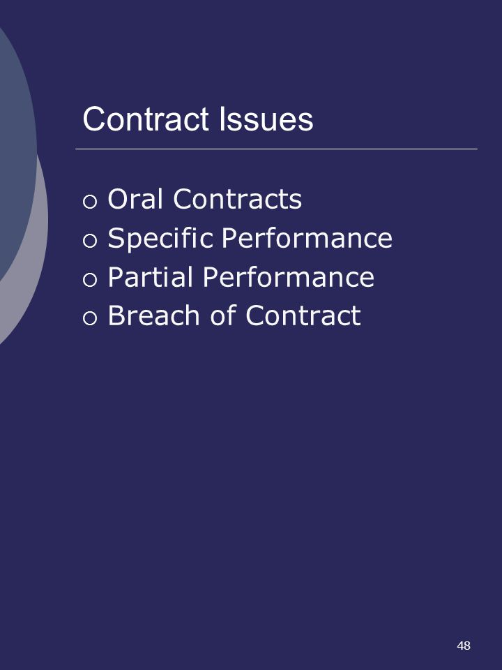 48 Contract Issues Oral Contracts Specific Performance Partial Performance Breach of Contract