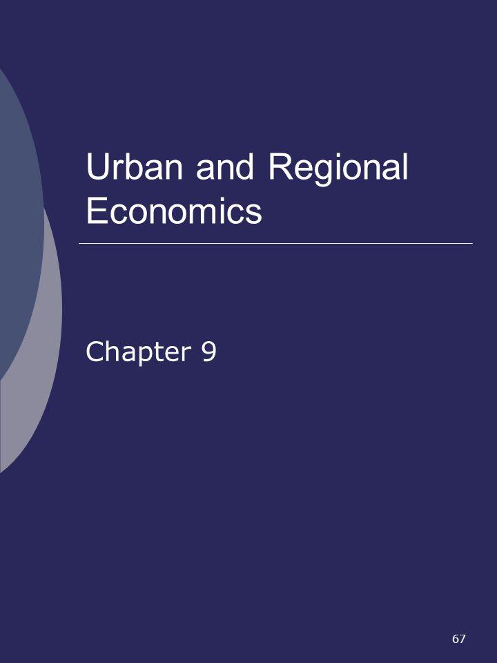 67 Urban and Regional Economics Chapter 9