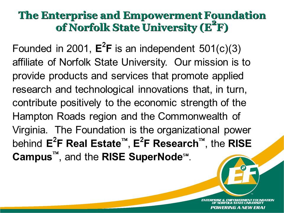 Contact Information: The Enterprise and Empowerment Foundation of Norfolk State University (E 2 F) Dr.