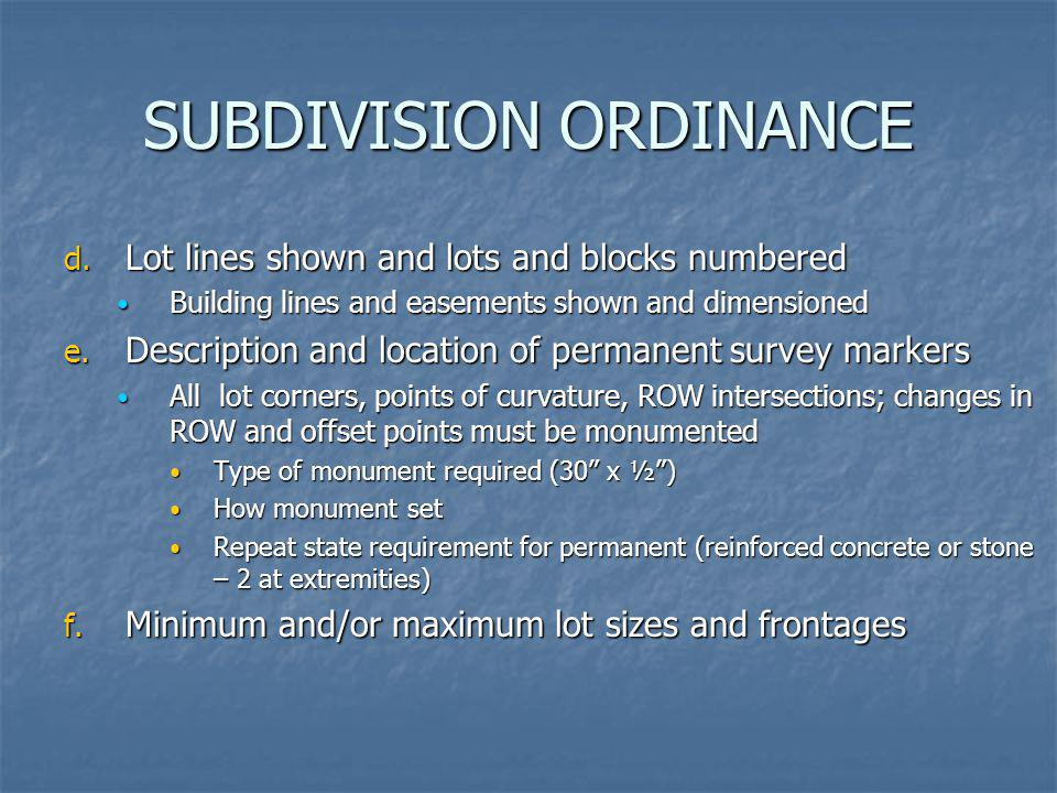 SUBDIVISION ORDINANCE d. Lot lines shown and lots and blocks numbered Building lines and easements shown and dimensioned Building lines and easements