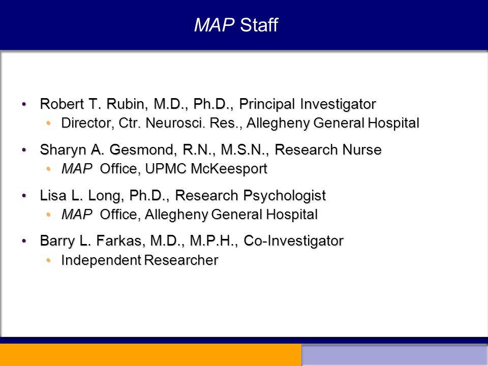 MAP Staff Robert T. Rubin, M.D., Ph.D., Principal Investigator Robert T.