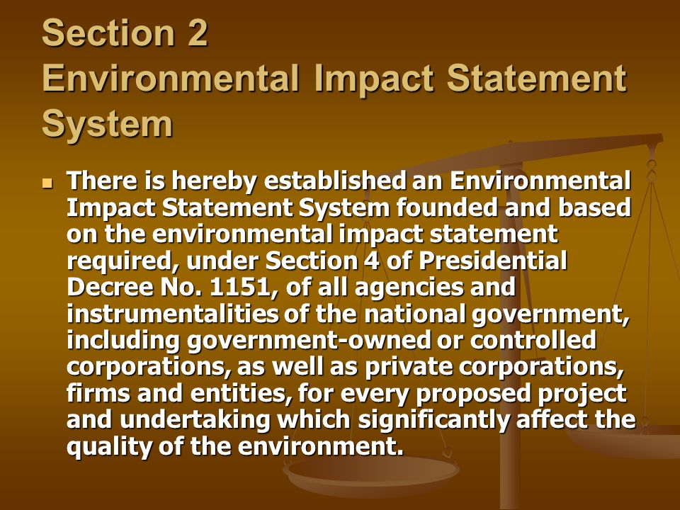 Section 2 Environmental Impact Statement System There is hereby established an Environmental Impact Statement System founded and based on the environm