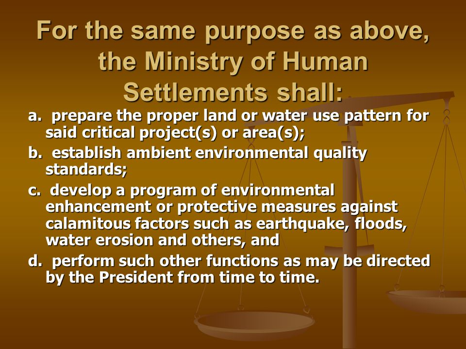 For the same purpose as above, the Ministry of Human Settlements shall: a. prepare the proper land or water use pattern for said critical project(s) o