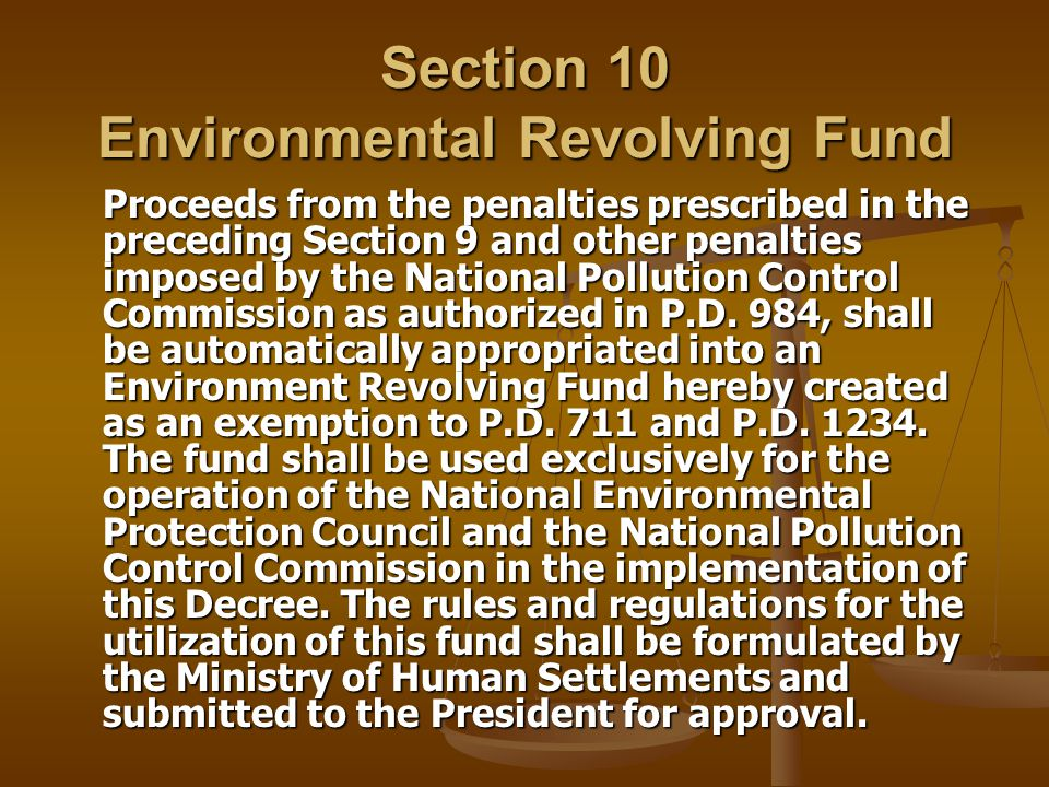 Section 10 Environmental Revolving Fund Proceeds from the penalties prescribed in the preceding Section 9 and other penalties imposed by the National