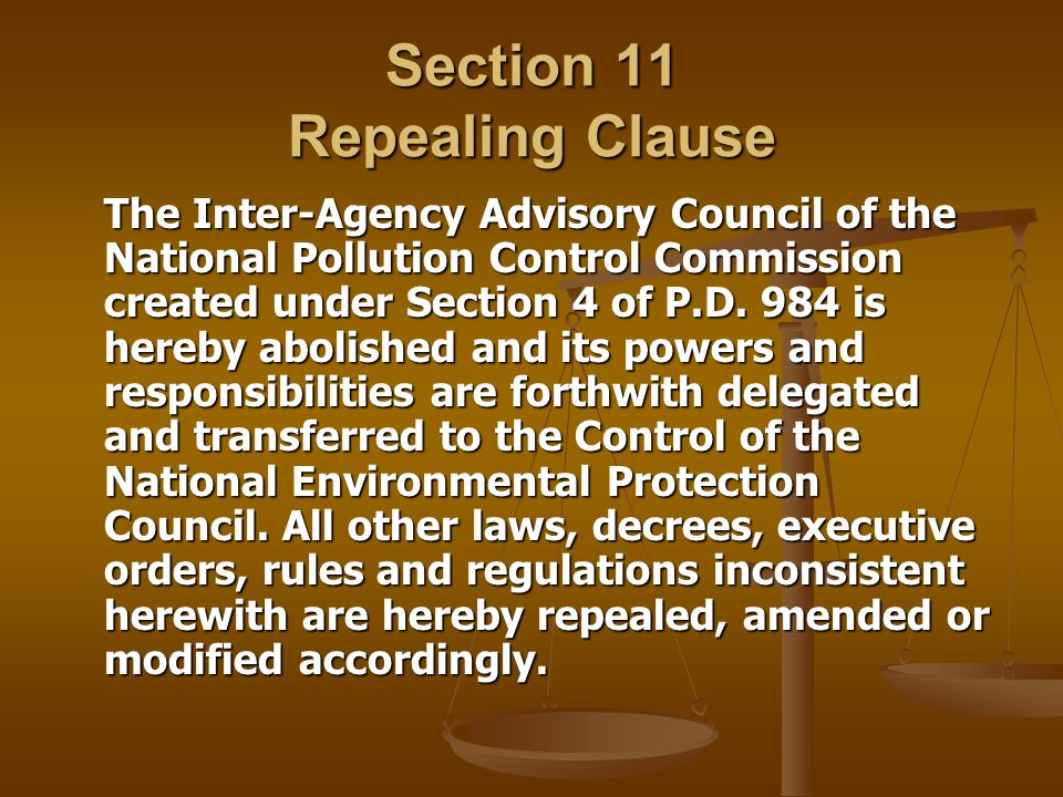 Section 11 Repealing Clause The Inter-Agency Advisory Council of the National Pollution Control Commission created under Section 4 of P.D. 984 is here