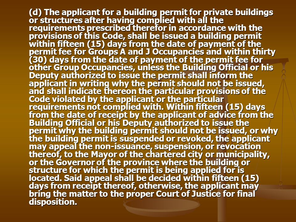 (d) The applicant for a building permit for private buildings or structures after having complied with all the requirements prescribed therefor in acc