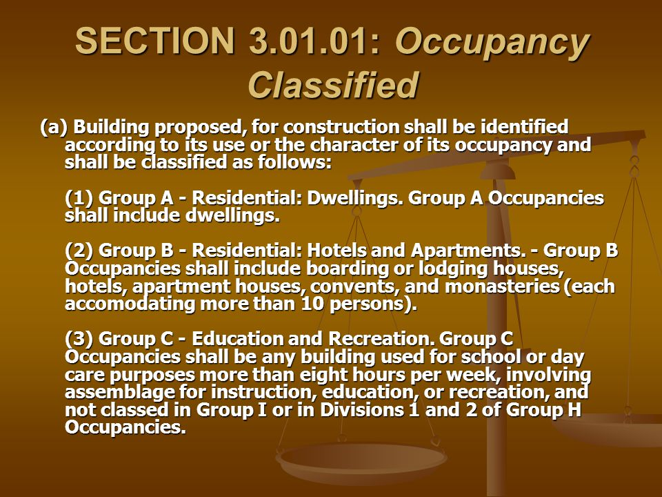 SECTION 3.01.01: Occupancy Classified (a) Building proposed, for construction shall be identified according to its use or the character of its occupan