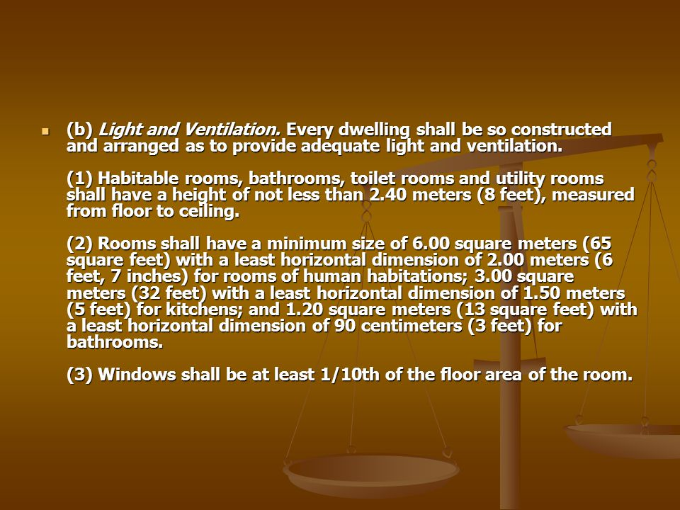 (b) Light and Ventilation. Every dwelling shall be so constructed and arranged as to provide adequate light and ventilation. (1) Habitable rooms, bath