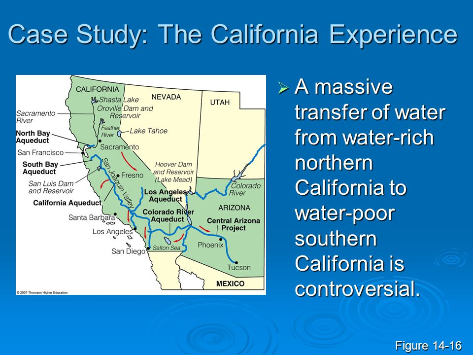 Case Study: The California Experience A massive transfer of water from water-rich northern California to water-poor southern California is controversi