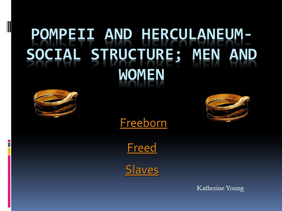 Freeborn(Men and Women) The male Freeborn class included the wealthy Patricians, landowners, commercial men, local privileged as well as those of lower status who were workers or businessmen.