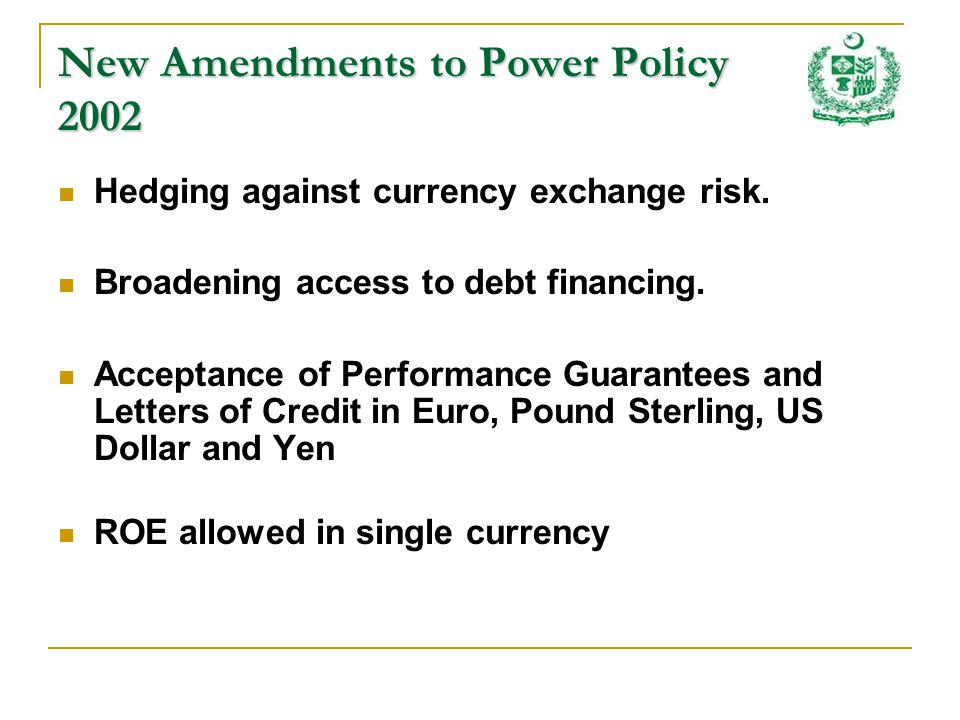 New Amendments to Power Policy 2002 Hedging against currency exchange risk.